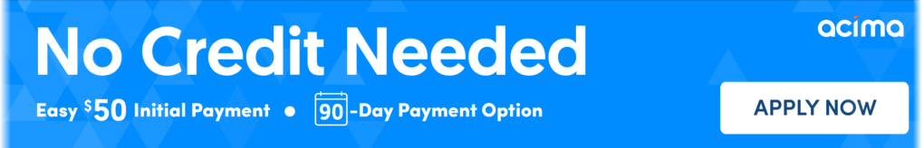No Credit Needed - Easy $50 initial payment - 90 day payment options